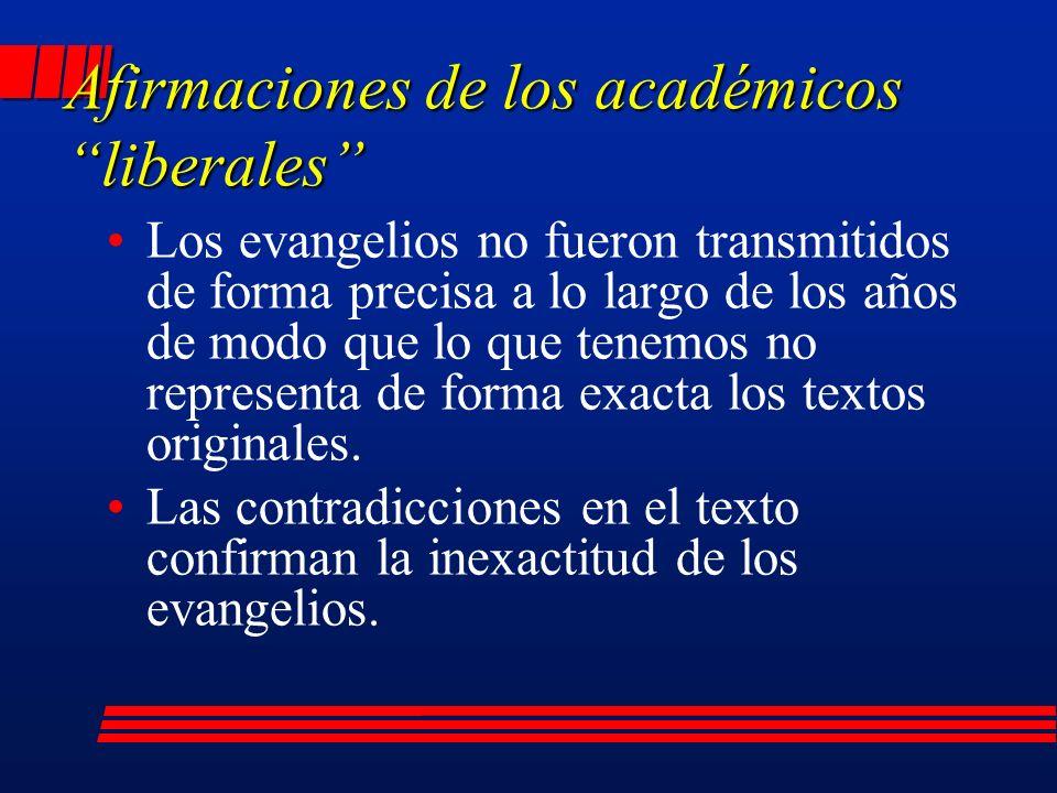 Los evangelios no fueron transmitidos de forma precisa a lo largo de los años de modo que lo que tenemos no representa de forma exacta los textos originales.