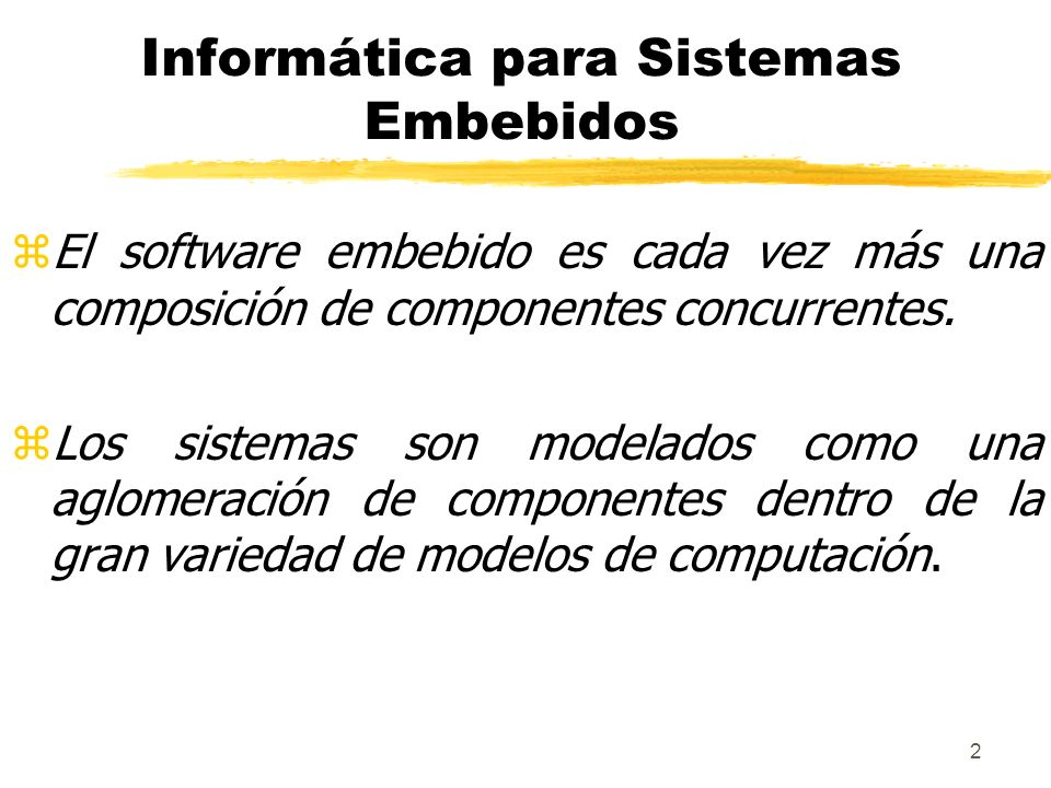 3 zComponentes yActúan en una gran variedad de modos yDeben declarar interfaces bien definidas (problema central).