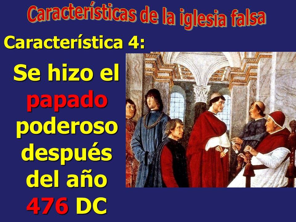 Se levanto el papado en Europa 538 DC Característica 3: