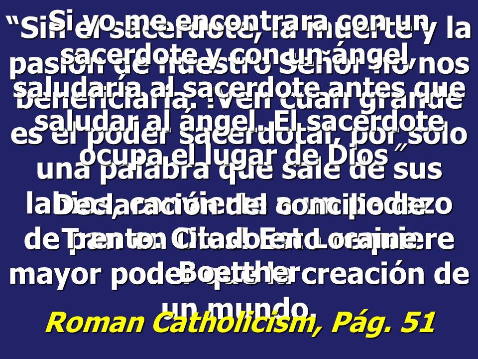 Declaramos que es absolutamente necesario que toda criatura humana se sujete al Pontífice romano para que pueda ser salvo Palabras del papa Bonifacio