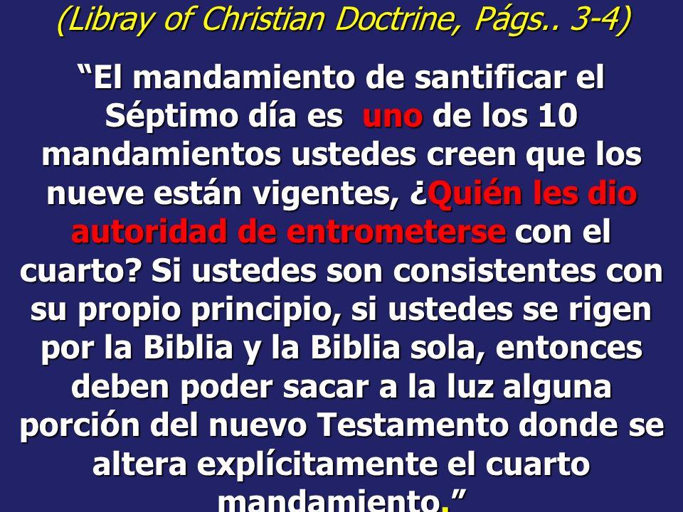 Ustedes afirman que el día de reposo es el Sábado de los judíos, pero el Sábado cristiano ha sido cambiado al domingo. Es es lo que dicen ustedes los