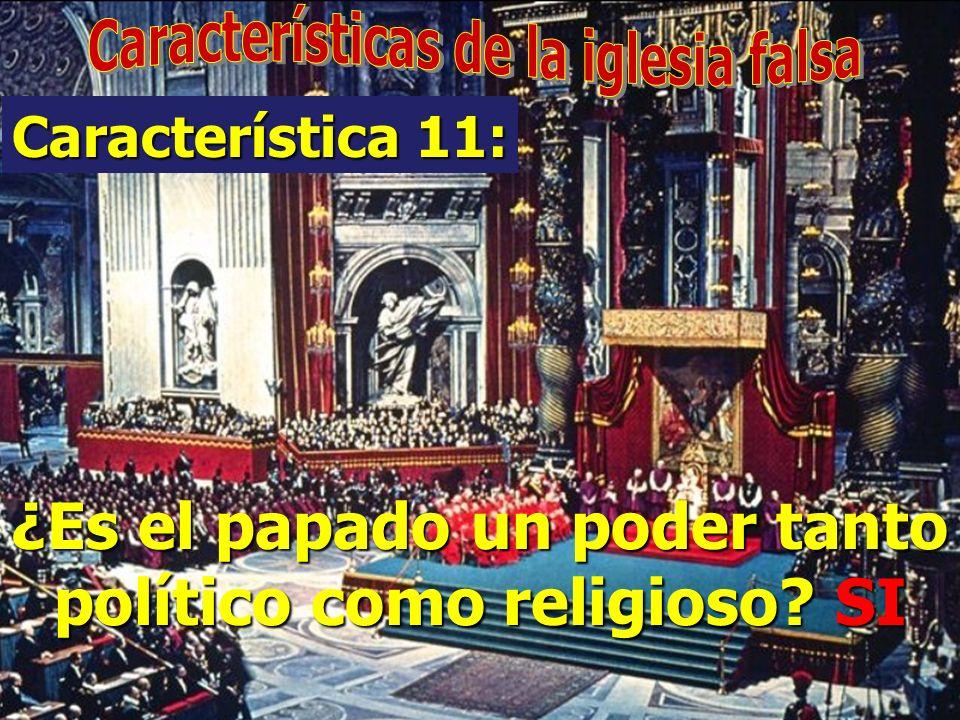 El papado p rofesa ser un sistema cristiano. ¿Se levantó el sistema papal del Cristianismo? SI Característica 10:
