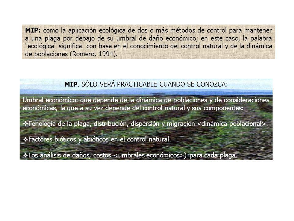 MIP: como la aplicación ecológica de dos o más métodos de control para mantener a una plaga por debajo de su umbral de daño económico; en este caso, l