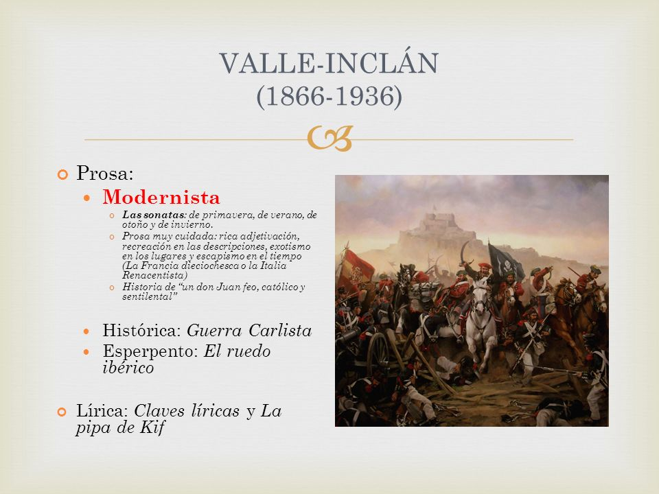 VALLE-INCLÁN (1866-1936) Prosa: Modernista Las sonatas : de primavera, de verano, de otoño y de invierno. Prosa muy cuidada: rica adjetivación, recrea