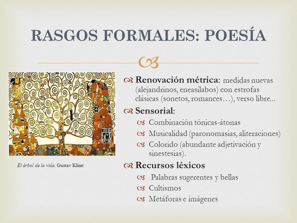 Renovación métrica: medidas nuevas (alejandrinos, eneasílabos) con estrofas clásicas (sonetos, romances…), verso libre... Sensorial: Combinación tónic