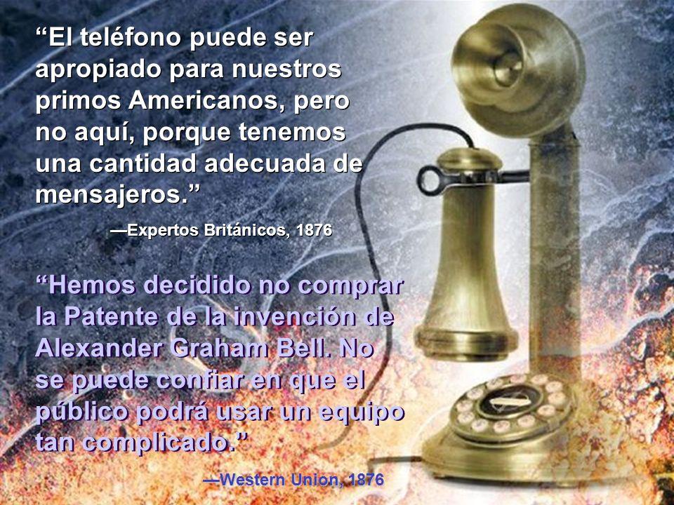El teléfono puede ser apropiado para nuestros primos Americanos, pero no aquí, porque tenemos una cantidad adecuada de mensajeros.