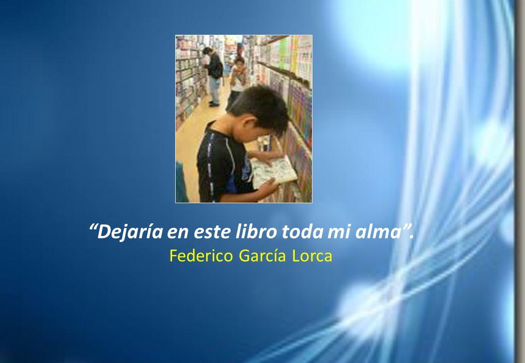 Dejaría en este libro toda mi alma. Federico García Lorca