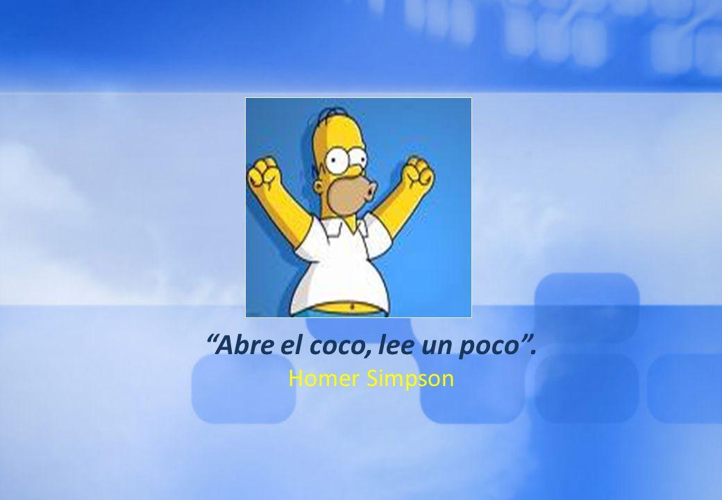 Abre el coco, lee un poco. Homer Simpson