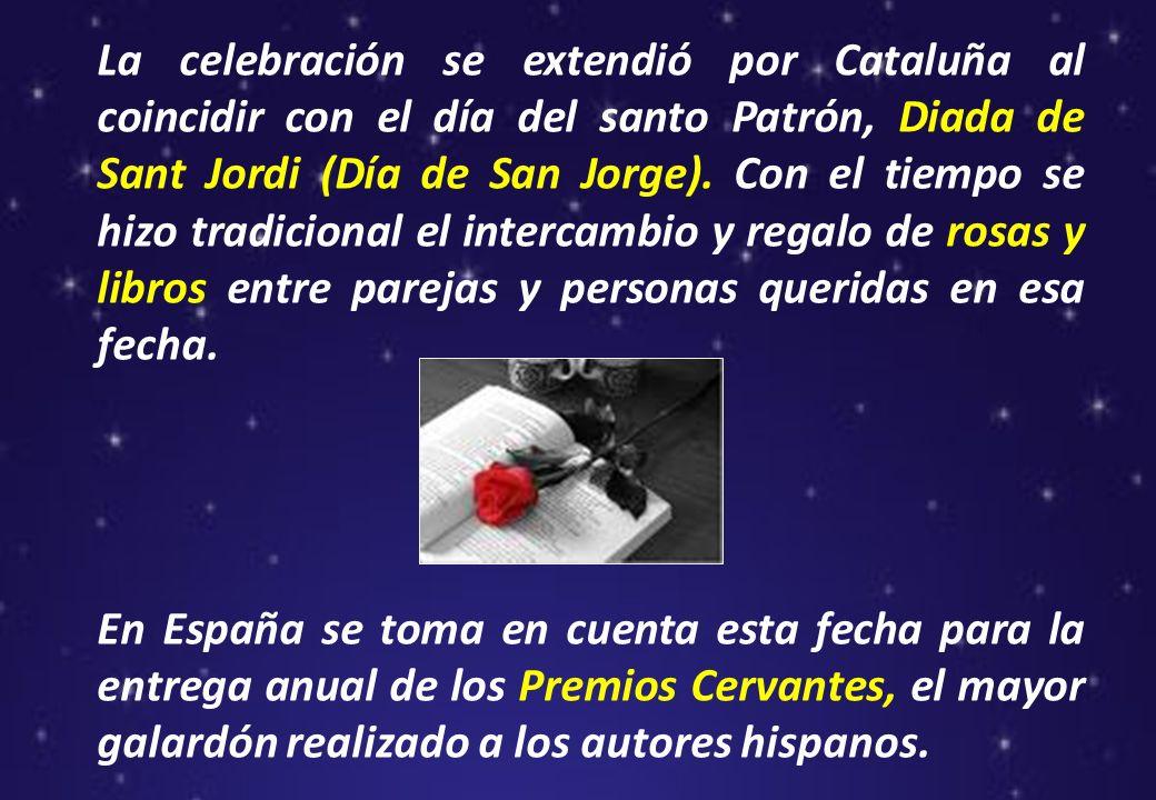 La celebración se extendió por Cataluña al coincidir con el día del santo Patrón, Diada de Sant Jordi (Día de San Jorge). Con el tiempo se hizo tradic