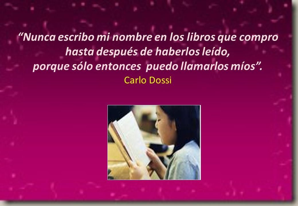 Mediante la lectura nos hacemos contemporáneos de todos los hombres y ciudadanos de todos los países.