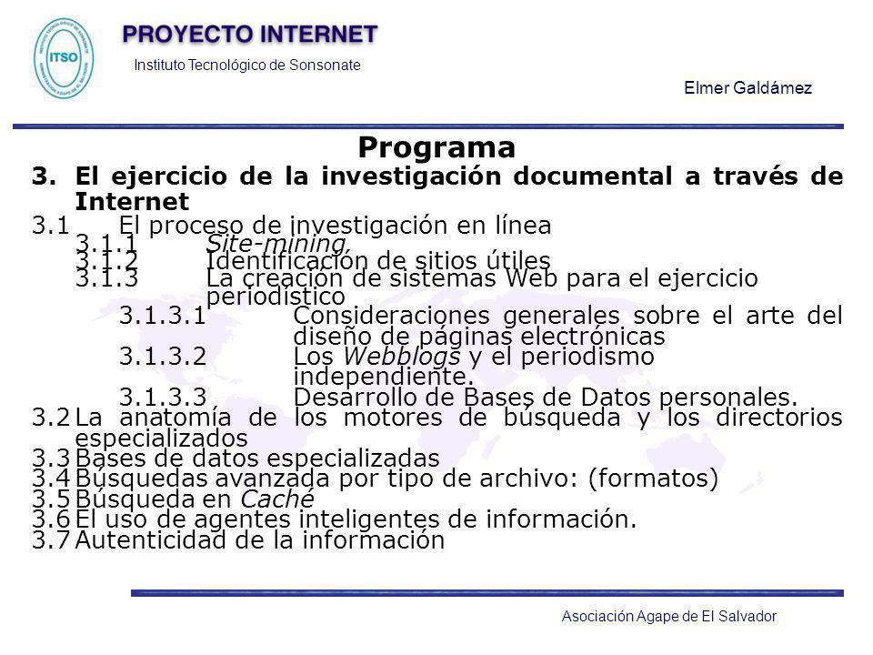 Instituto Tecnológico de Sonsonate Elmer Galdámez Asociación Agape de El Salvador Programa 3.El ejercicio de la investigación documental a través de I