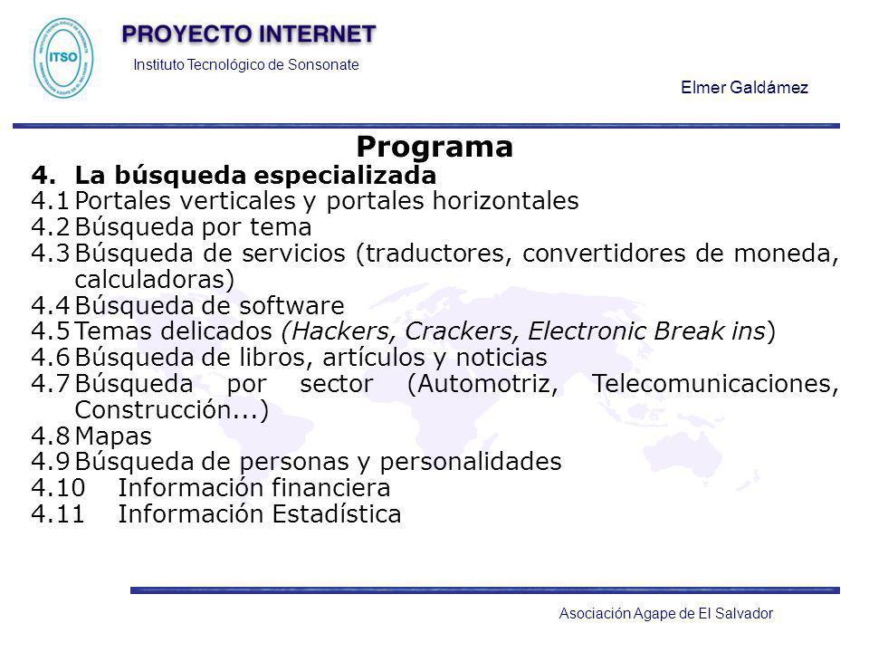 Instituto Tecnológico de Sonsonate Elmer Galdámez Asociación Agape de El Salvador Programa 4.La búsqueda especializada 4.1Portales verticales y portal