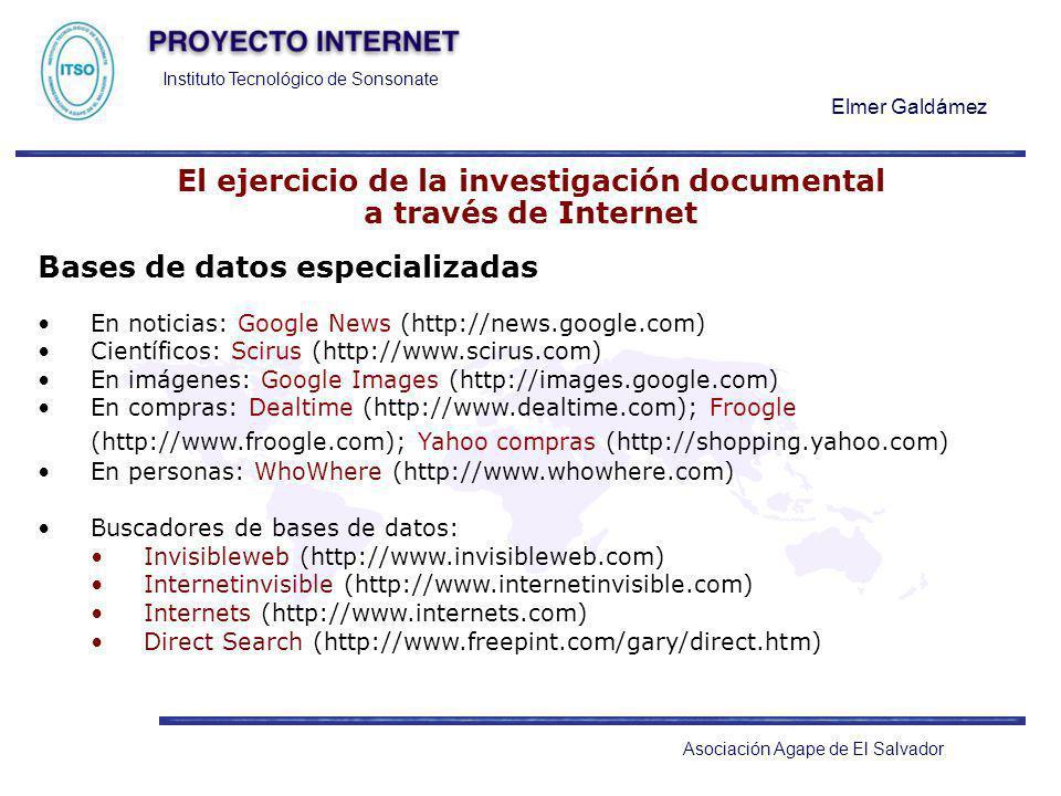 Instituto Tecnológico de Sonsonate Elmer Galdámez Asociación Agape de El Salvador El ejercicio de la investigación documental a través de Internet Bas