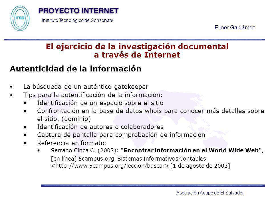 Instituto Tecnológico de Sonsonate Elmer Galdámez Asociación Agape de El Salvador El ejercicio de la investigación documental a través de Internet Aut
