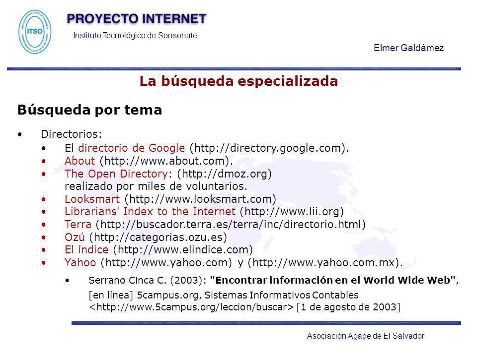 Instituto Tecnológico de Sonsonate Elmer Galdámez Asociación Agape de El Salvador La búsqueda especializada Búsqueda por tema Directorios: El director