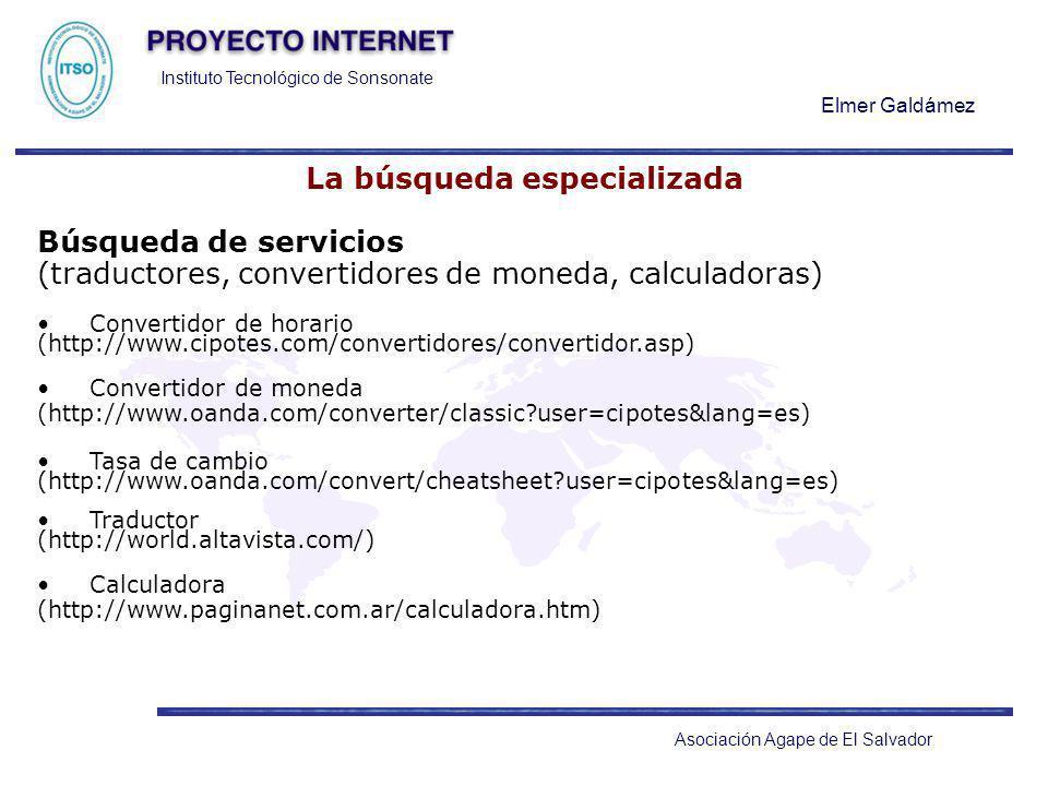 Instituto Tecnológico de Sonsonate Elmer Galdámez Asociación Agape de El Salvador La búsqueda especializada Búsqueda de servicios (traductores, conver