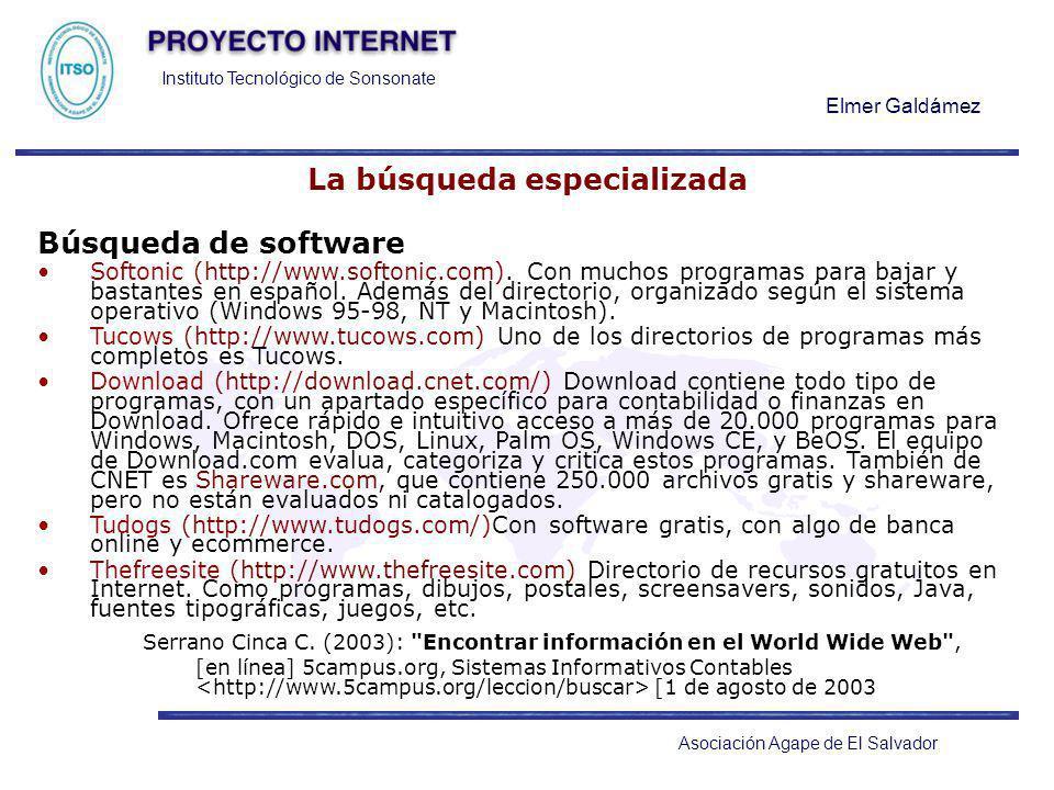 Instituto Tecnológico de Sonsonate Elmer Galdámez Asociación Agape de El Salvador La búsqueda especializada Búsqueda de software Softonic (http://www.