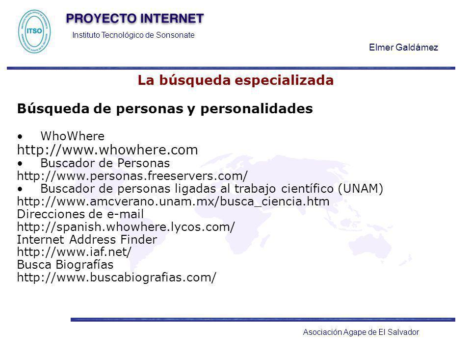 Instituto Tecnológico de Sonsonate Elmer Galdámez Asociación Agape de El Salvador La búsqueda especializada Búsqueda de personas y personalidades WhoW