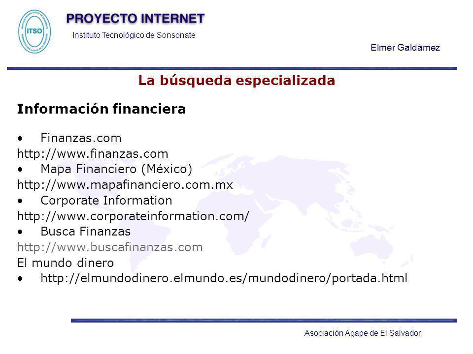 Instituto Tecnológico de Sonsonate Elmer Galdámez Asociación Agape de El Salvador La búsqueda especializada Información financiera Finanzas.com http:/