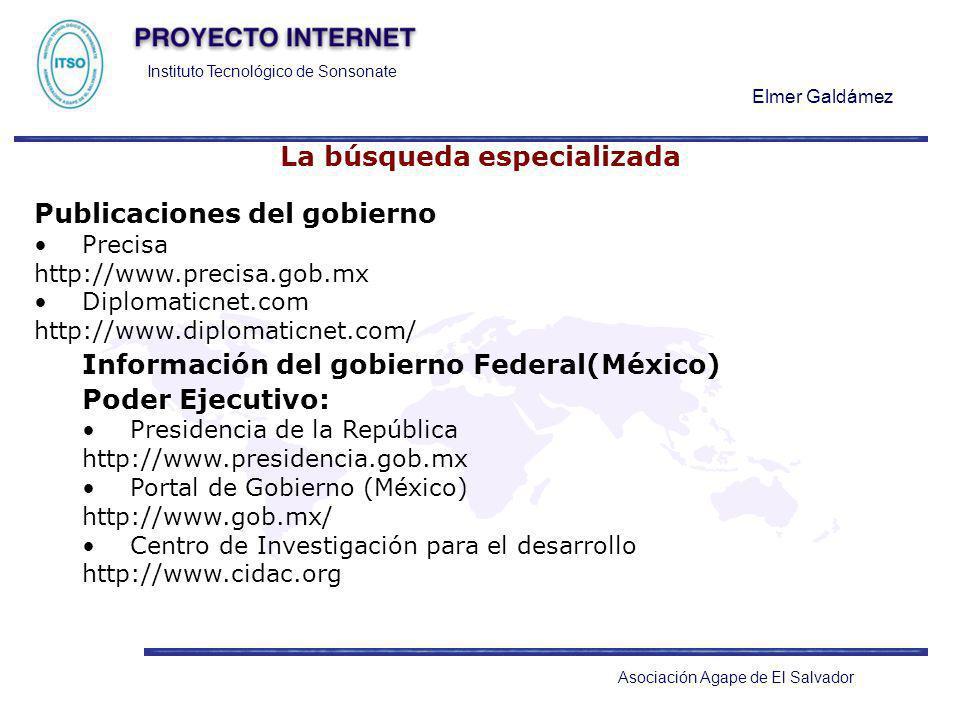 Instituto Tecnológico de Sonsonate Elmer Galdámez Asociación Agape de El Salvador La búsqueda especializada Publicaciones del gobierno Precisa http://