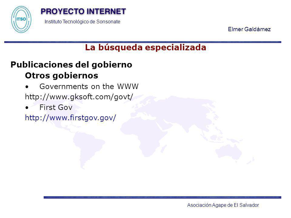 Instituto Tecnológico de Sonsonate Elmer Galdámez Asociación Agape de El Salvador La búsqueda especializada Publicaciones del gobierno Otros gobiernos