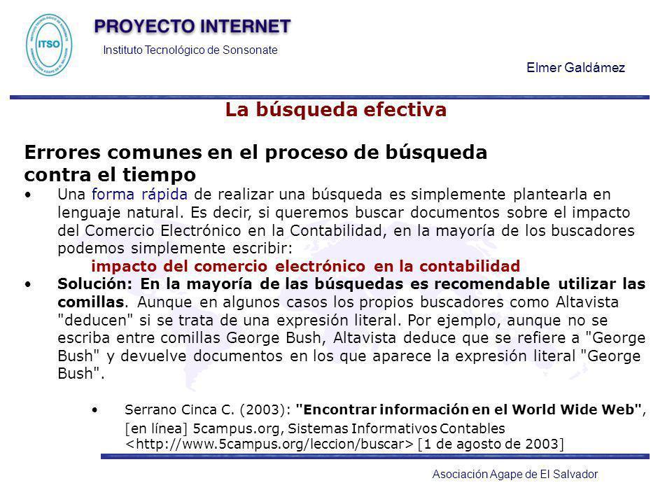 Instituto Tecnológico de Sonsonate Elmer Galdámez Asociación Agape de El Salvador La búsqueda efectiva Errores comunes en el proceso de búsqueda contr