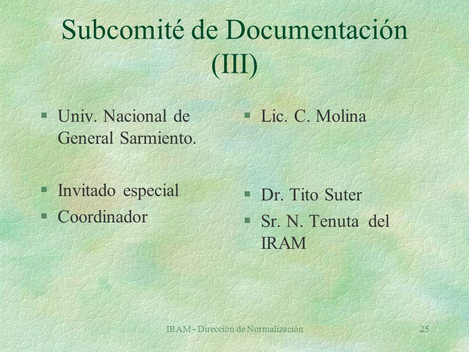 IRAM - Dirección de Normalización25 Subcomité de Documentación (III) §Univ.