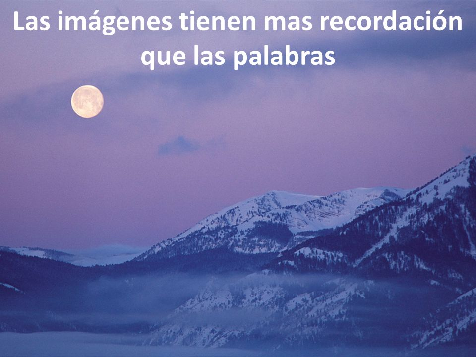 Las imágenes tienen mas recordación que las palabras