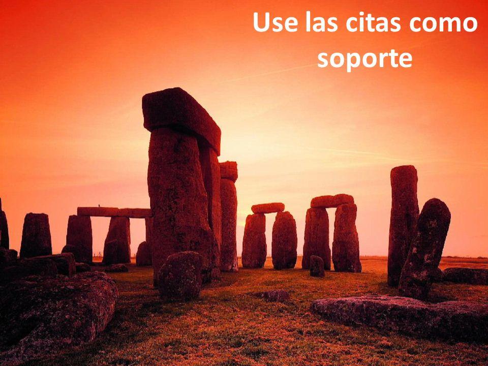 Use las citas como soporte