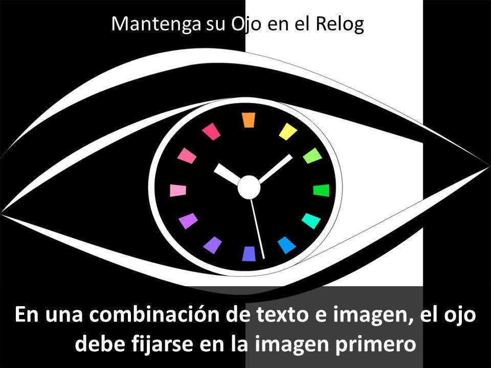 En una combinación de texto e imagen, el ojo debe fijarse en la imagen primero Mantenga su Ojo en el Relog