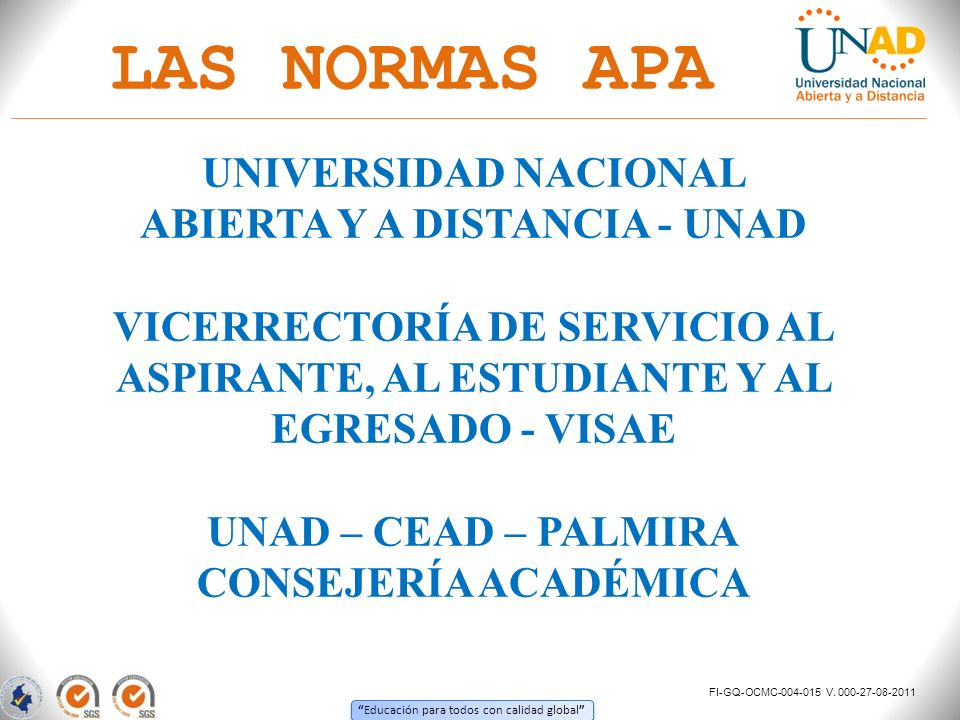 Educación para todos con calidad global TALLER DE NORMAS APA CONSEJERÍA ACADÉMICA