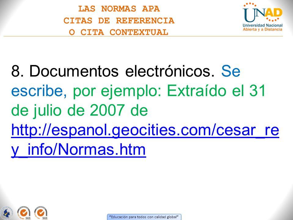 Educación para todos con calidad global 8. Documentos electrónicos. Se escribe, por ejemplo: Extraído el 31 de julio de 2007 de http://espanol.geociti