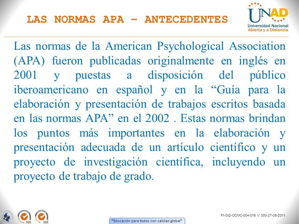 Educación para todos con calidad global Las normas APA se publicaron inicialmente en 1929, en un artículo de Psychological Bulletin, con el fin de estandarizar la presentación de los artículos enviados a revisión a las revistas adscritas a la APA.