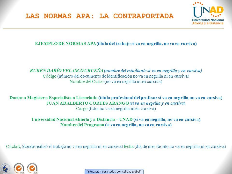Educación para todos con calidad global LAS NORMAS APA: LA CONTRAPORTADA EJEMPLO DE NORMAS APA (título del trabajo sí va en negrilla, no va en cursiva