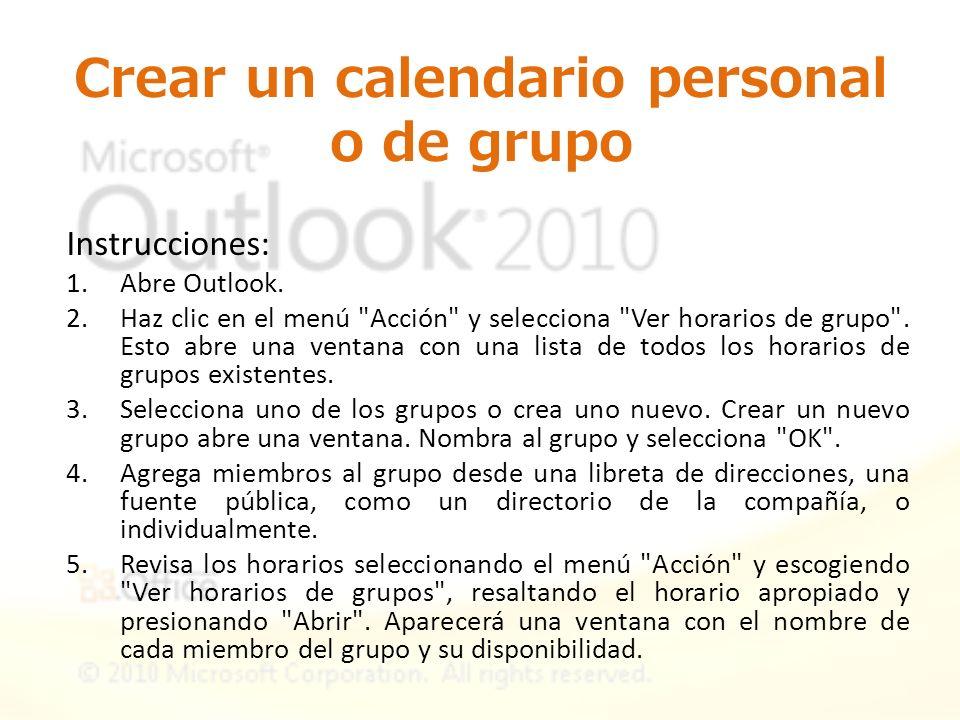 Crear un calendario personal o de grupo Instrucciones: 1.Abre Outlook. 2.Haz clic en el menú