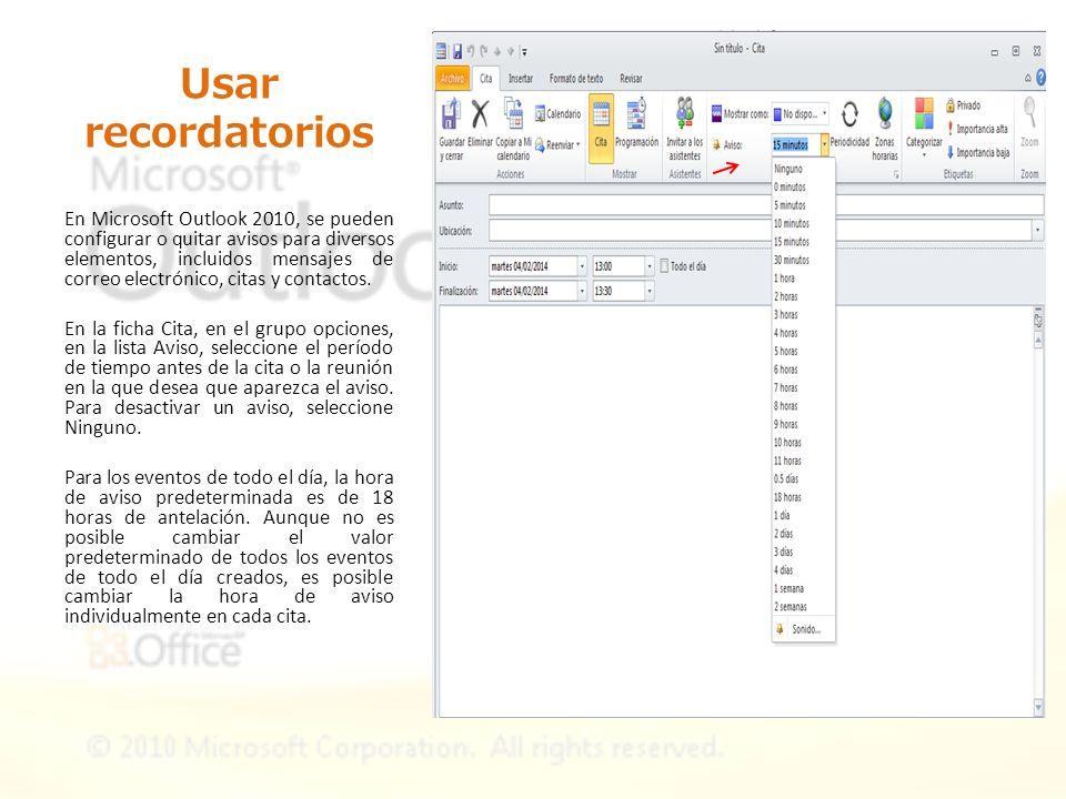 Usar recordatorios En Microsoft Outlook 2010, se pueden configurar o quitar avisos para diversos elementos, incluidos mensajes de correo electrónico,