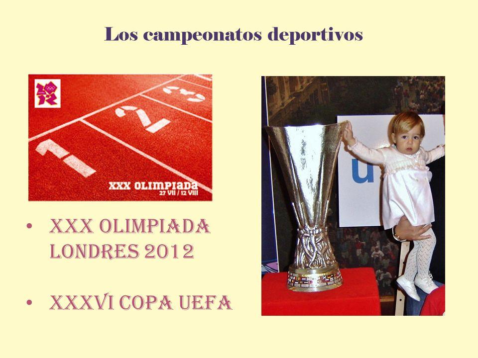 Los campeonatos deportivos XXX olimpiada londres 2012 XXXVI Copa Uefa