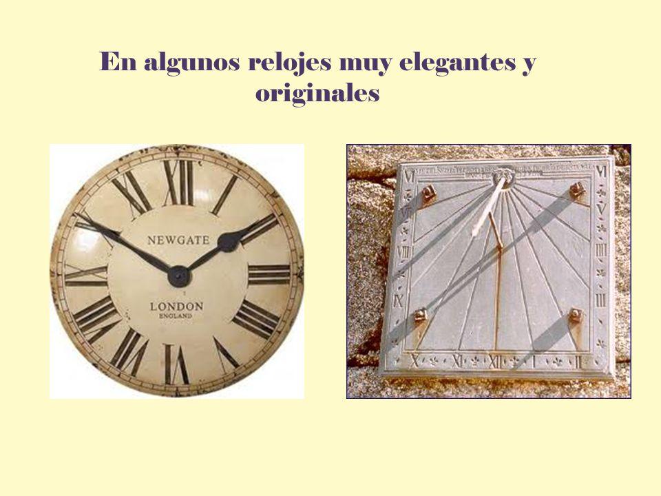En algunos relojes muy elegantes y originales