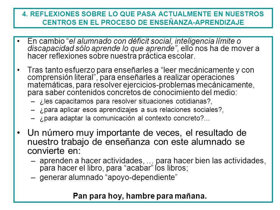 4. REFLEXIONES SOBRE LO QUE PASA ACTUALMENTE EN NUESTROS CENTROS EN EL PROCESO DE ENSEÑANZA-APRENDIZAJE En cambio el alumnado con déficit social, inte