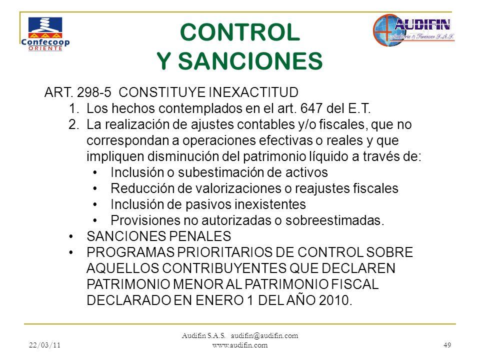 22/03/11 Audifin S.A.S. audifin@audifin.com www.audifin.com 49 CONTROL Y SANCIONES ART. 298-5 CONSTITUYE INEXACTITUD 1.Los hechos contemplados en el a