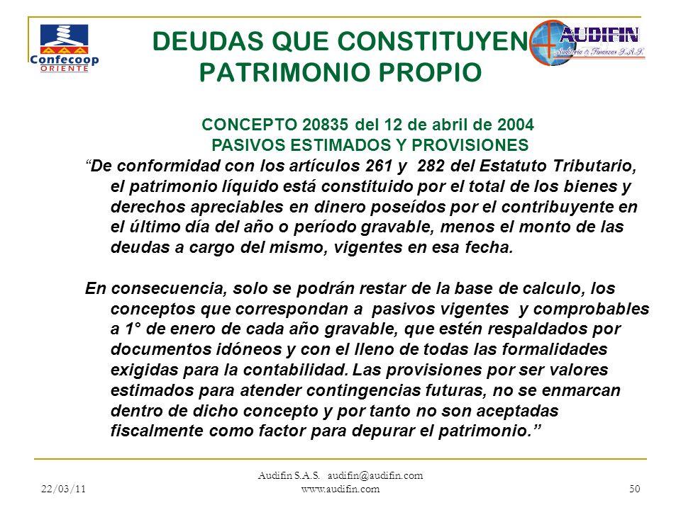 22/03/11 Audifin S.A.S. audifin@audifin.com www.audifin.com 50 DEUDAS QUE CONSTITUYEN PATRIMONIO PROPIO CONCEPTO 20835 del 12 de abril de 2004 PASIVOS