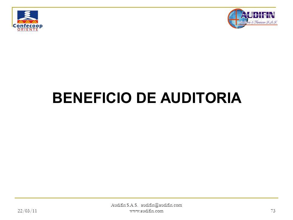 22/03/11 Audifin S.A.S. audifin@audifin.com www.audifin.com 73 BENEFICIO DE AUDITORIA