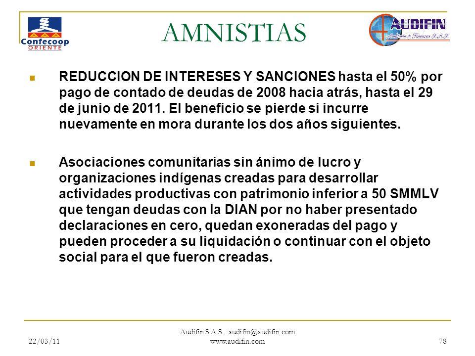 22/03/11 Audifin S.A.S. audifin@audifin.com www.audifin.com 78 AMNISTIAS REDUCCION DE INTERESES Y SANCIONES hasta el 50% por pago de contado de deudas