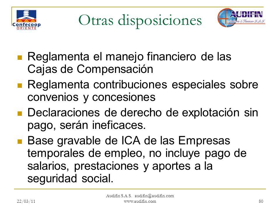 22/03/11 Audifin S.A.S. audifin@audifin.com www.audifin.com 80 Otras disposiciones Reglamenta el manejo financiero de las Cajas de Compensación Reglam