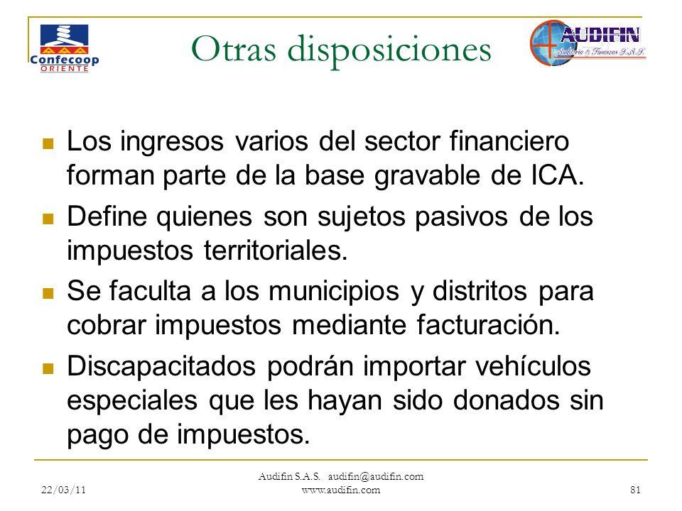 22/03/11 Audifin S.A.S. audifin@audifin.com www.audifin.com 81 Otras disposiciones Los ingresos varios del sector financiero forman parte de la base g