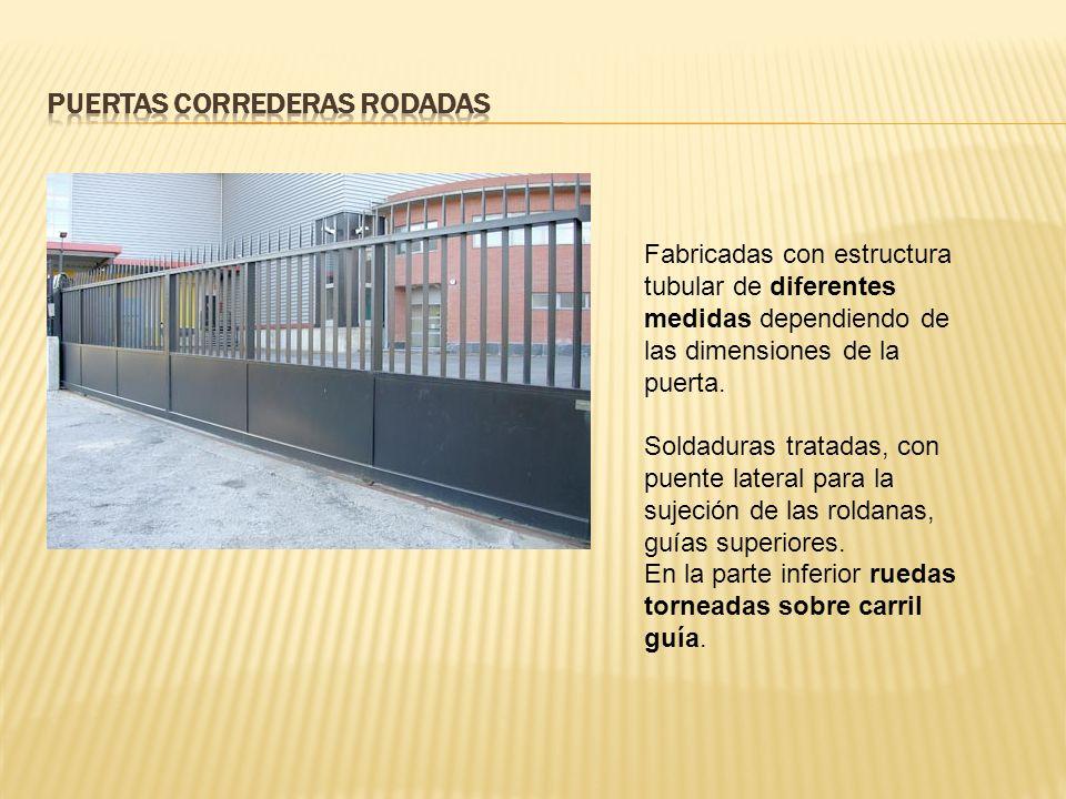 Fabricadas con estructura tubular de diferentes medidas dependiendo de las dimensiones de la puerta.
