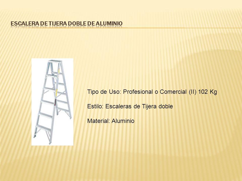 Tipo de Uso: Profesional o Comercial (II) 102 Kg Estilo: Escaleras de Tijera doble Material: Aluminio