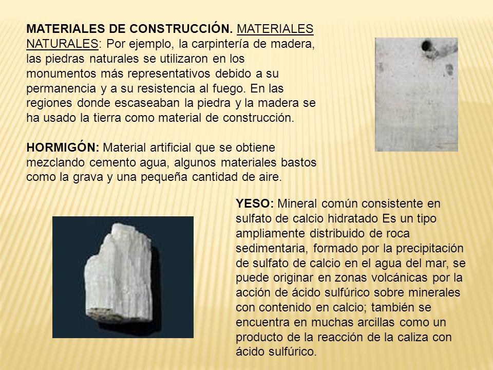 MATERIALES DE CONSTRUCCIÓN. MATERIALES NATURALES: Por ejemplo, la carpintería de madera, las piedras naturales se utilizaron en los monumentos más rep
