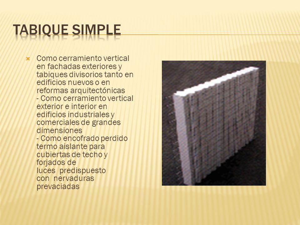 Como cerramiento vertical en fachadas exteriores y tabiques divisorios tanto en edificios nuevos o en reformas arquitectónicas - Como cerramiento vert