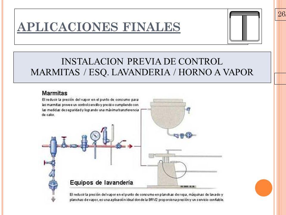 26/10/09 APLICACIONES FINALES INSTALACION PREVIA DE CONTROL MARMITAS / ESQ. LAVANDERIA / HORNO A VAPOR